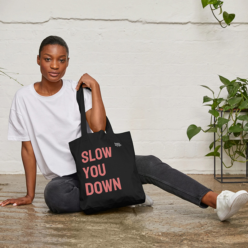 Slow You Down Tote Bag.